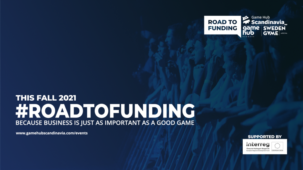 Road to Funding: Season 2, this Fall: An online event-series about business in game development
